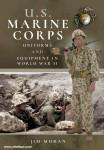 Moran, Jim: U.S. Marine Corps Uniforms and Equipment in the Second World War