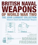 Friedman, Norman (Hrsg.): British Naval Weapons of World War Two. The John Lambert Collection. Band 2: Escort and Minesweeper