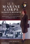 "Moran, Jim: U.S. Marine Corps Women's Reserve. ""They are Marines !"" The USMCWR in World War II"