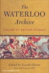 Glover, G. (Hrsg): The Waterloo Archive. Previously unpublished or rare journals and letters regarding the Waterloo campaign and the subsequent occupation of France. Band 4: The British Sources