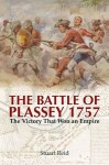Reid, S.: The Battle of Plassey 1757. The Victory that won an Empire