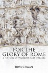 Cowan, R.: For the Glory of Rome. A History of Warriors and Warfare