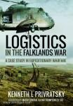 Privratsky, K. L.: Logistics in the Falklands War. Behind the British Victory.