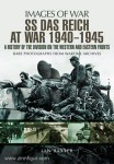 Baxter, I.: Images of War. SS Das Reich at War 1940-1945. A History of the Division on the Western and Eastern Fronts. Rare Photographs from Wartime Archives