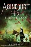 Renfrew, B.: Agincourt 1415. Field of Blood