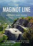 Kaufmann, J. E./Kaufmann, H. W./Jankovic-Potocnik, A. u. a.: The Maginot Line. History and Guide
