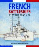 Jordan, J./Caresse, P.: French Battleships of World War One