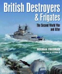 Friedman, N.: British Destroyers and Frigates. The Second World War and After