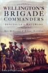 McGuigan, R./Burnham, R.: Wellington's Commanders. Peninsula and Waterloo