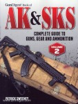 Sweeney, P.: GunDigest Book of AK & SKS. Complete Guide to Guns, Gear and Ammunition. Band 2