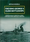 Koszela, Witold: King George V Class Battleships. HMS King George V - HMS Prince of Wales - HMS Duke of York - HMS Anson - HMS Howe