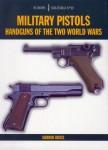 Bruce, G.: Military Pistols. Handguns of the two World Wars