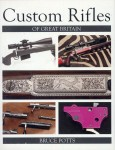Potts, B.: Custom Rifles of Great Britain