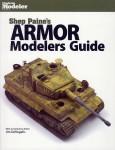 Paine, S./DeRogatis, J.: Shep Paine's Armor Modelers Guide