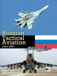 Gordon, Y./Kommissarov, D.: Russian Tactical Aviation since 2001