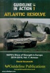 Grummit, David: Guideline in Action. Heft 1: Atlantic Resolve. NATO's Show of Strength in Europe 2014-2018. Band 1: Armour