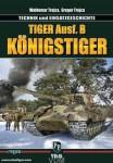 Trojca, W./Trojca, G.: Tiger Ausf. B Königstiger - Technik und Einsatzgeschichte