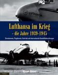 Bittner, W.: Lufthansa im Krieg - die Jahre 1939-1945. Band 1: Streckennetz, Flugdienste, Vertrieb und internationale Geschäftsbeziehungen