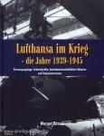 Bittner, W.: Lufthansa im Krieg - die Jahre 1939-1945. Band 2: Versorgungslage, Arbeitskräfte, betriebswirtschaftliche Faktoren und Staatsinteressen
