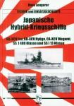Lengerer, Hans: Japanese Hybrid-Warships. BB-XCV Ise, BB-XCV Hyûga, CA-XCV Mogami, SS I 400 Class and SS I 13 Class