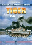 Trojca, Waldemar: Tiger. Technical and Operational Hostory. Band 1: 1942-1943