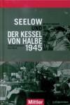 Lakowski, R./Stich, K.: Der Kessel von Halbe 1945. Das letzte Drama / Seelow 1945. Die Entscheidungsschlacht an der Oder