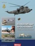 Kaack, Ulf: Die Marineflieger der Bundeswehr. Piloten und ihre Maschinen