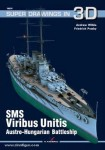 Wilkie, A./Prasky, F.: SMS Viribus Unitis. Austro-Hungarian Battleship