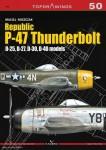 Noszczak, Maciej: Republic P-47 Thunderbolt. D-25, D-27, D-30, D-40 models