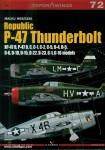 Noszczak, Maciej: Republic P-47 Thunderbolt. XP-47 B, P-47 B, C, C-1, C-2, C-5, D-4, D-5, D-6, D-10, D-15, D-22, D-23, G-1, G-16 models