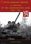 Francev, V./: Soviet armoured vehicles in services of the Czechoslovak Army 1943-1951