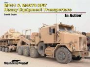 Doyle, David: M911 & M1070 HET Heavy Equipment Transporers in Action