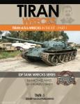 Mass, M./O'Brien, A.:: Tiran Wrecks. Tiran 4/5/6 Wrecks in the IDF. Teil 1