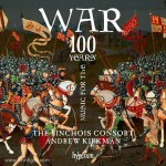 Music for the 100 Years' War. The Binchoise Consort. Andrew Kirkman