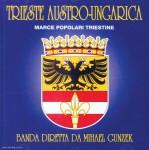 Trieste Austro-Ungarica. Marce Popolari Triestine