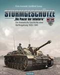 """Kurowski, Franz/Tornau, Gottfried: Sturmgeschütze - """"Die Panzer der Infanterie"""". Die dramatische Geschichte einer Waffengattung 1939-1945"""