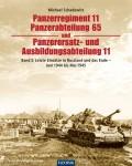Schadewitz, M.: Panzerregiment 11, Panzerabteilung 65 und Panzerersatz- und Ausbildungsabteilung 11. Band 3: Letzte Einsätze in Russland, die Ardennenoffensive, die Kapitulation und die Gefangenschaft - Juni 1944 bis Februar 1948