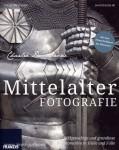 Dombrow, C.: Mittelalter Fotografie. Bildgewaltige und grandiose Fotomotive in Hülle und Fülle