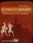Wagner, G.: Schwein gehabt! Redewendungen des Mittelalters
