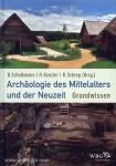 Scholkmann, B./Kenzler, H./Schreg, R. (Hrsg.): Archäologie des Mittelalters und der Neuzeit. Grundwissen