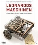 Taddei, M./Zanon, E./Laurenza, D.: Leonardos Maschinen. IN der Werkstatt des genialen Erfinders