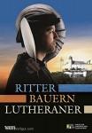 Brockhogg, E./Wolf, P./Franz, A.: Ritter, Bauern, Lutheraner