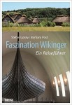 Lipsky, S./Post, B.: Faszination Wikinger. Ein Reiseführer