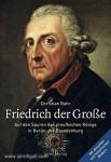 Bahr, C.: Friedrich der Große. Auf den Spuren des preußischen Königs in Berlin und Brandenburg