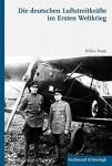 Napp, N.: Die deutschen Luftstreitkräfte im Ersten Weltkrieg