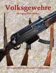 Peter-Michel, W.: Volksgewehre. Die Langwaffen des deutschen Volkssturms