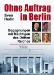 Hedin, S.: Ohne Auftrag in Berlin. Begegnungen mit Mächtigen des 3. Reiches
