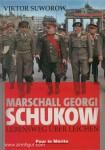 Suworow, V.: Marschall Georgi Schukow. Lebensweg über Leichen