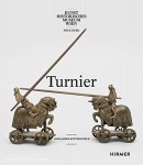 Pfaffenbichler, M./Krause, S. (Hrsg.): Turnier. 1000 Jahre Ritterspiele