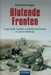 Kaltenegger, K.: Blutende Fronten. Truppenärzte, Sanitäter und Rotkreuzschwestern im Zweiten Weltkrieg